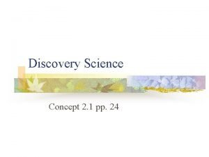 Discovery Science Concept 2 1 pp 24 Discovery