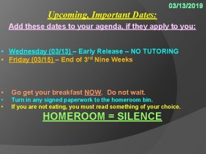 Upcoming Important Dates 03132019 Add these dates to