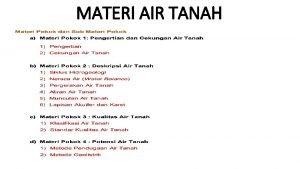 MATERI AIR TANAH A PENGERTIAN DAN CEKUNGAN AIR
