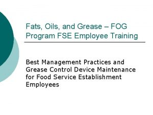Fats Oils and Grease FOG Program FSE Employee
