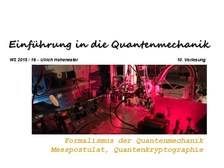 WS 2015 16 Ulrich Hohenester 10 Vorlesung Formalismus