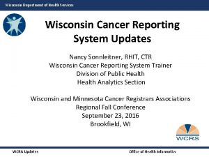 Wisconsin Department of Health Services Wisconsin Cancer Reporting
