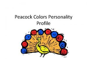 Peacock Colors Personality Profile Directions Listen and follow