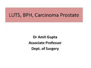 LUTS BPH Carcinoma Prostate Dr Amit Gupta Associate