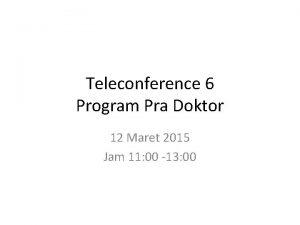 Teleconference 6 Program Pra Doktor 12 Maret 2015