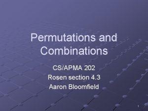 Permutations and Combinations CSAPMA 202 Rosen section 4