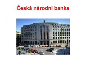 esk nrodn banka Charakteristika NB Prvn forma osoba