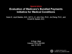Special Article Evaluation of Medicares Bundled Payments Initiative