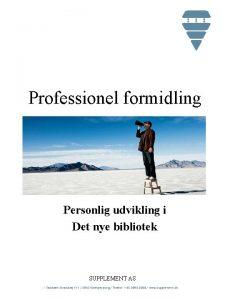 Professionel formidling Personlig udvikling i Det nye bibliotek