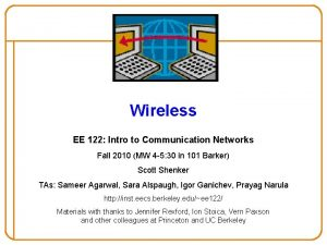 Wireless EE 122 Intro to Communication Networks Fall