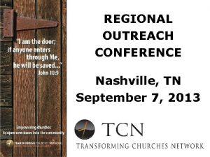 REGIONAL OUTREACH CONFERENCE Nashville TN September 7 2013