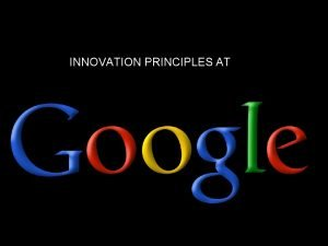 INNOVATION PRINCIPLES AT 1 AMAZING THINGS HAPPEN WHEN