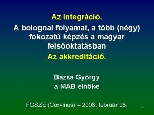 Az integrci A bolognai folyamat a tbb ngy