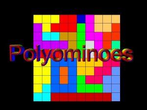 T Madas What is a Polyomino T Madas