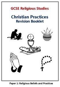 GCSE Religious Studies Christian Practices Revision Booklet Paper