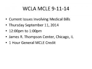 WCLA MCLE 9 11 14 Current Issues Involving