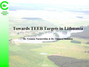 Centre for Environmental Solutions Towards TEEB Targets in