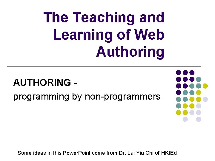 The Teaching and Learning of Web Authoring AUTHORING