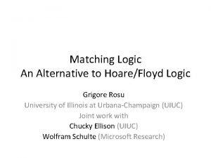 Matching Logic An Alternative to HoareFloyd Logic Grigore