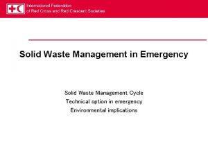 Solid Waste Management in Emergency Solid Waste Management