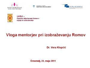 UVRVI Uspeno vkljuevanje Romov v vzgojo in izobraevanje