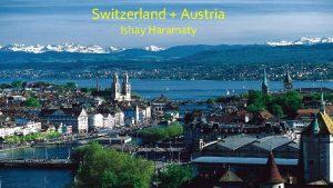 Switzerland Austria Ishay Haramaty KKLJNF European International Relations