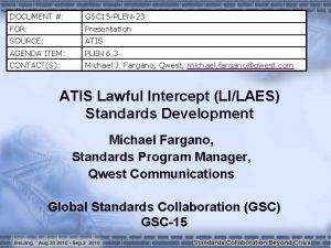 DOCUMENT GSC 15 PLEN23 FOR Presentation SOURCE ATIS