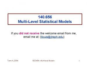 140 656 MultiLevel Statistical Models If you did