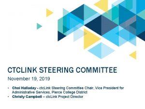 CTCLINK STEERING COMMITTEE November 19 2019 Choi Halladay