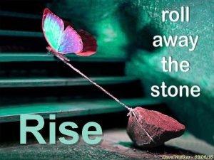 Rise Dave Walker 030616 Matthew 28 1 6