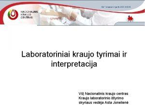 Laboratoriniai kraujo tyrimai ir interpretacija V Nacionalinis kraujo