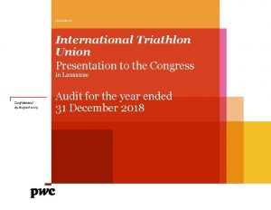 Assurance International Triathlon Union Presentation to the Congress