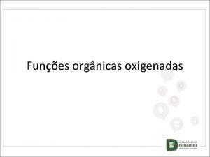 Funes orgnicas oxigenadas FUNES ORG NICAS OXIGENADAS 1