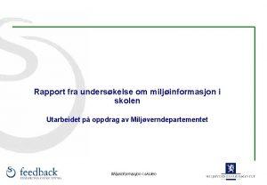Rapport fra underskelse om miljinformasjon i skolen Utarbeidet