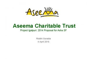 Aseema Charitable Trust Project Igatpuri 2014 Proposal for