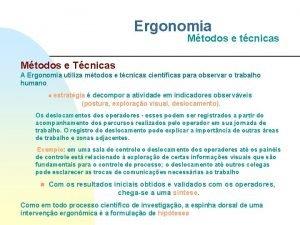 Ergonomia Mtodos e tcnicas Mtodos e Tcnicas A