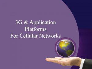 3 G Application Platforms For Cellular Networks Wireless