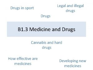 Legal and illegal drugs Drugs in sport Drugs