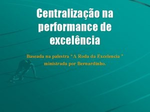 Centralizao na performance de excelncia Baseada na palestra
