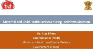 Maternal and Child Health Services during Lockdown Situation