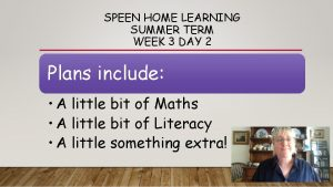 SPEEN HOME LEARNING SUMMER TERM WEEK 3 DAY