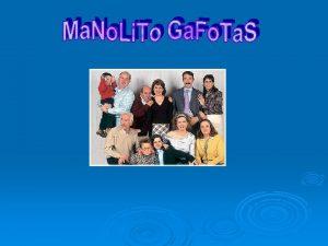 Cmo es Manolito Gafotas 3 4 Cmo es