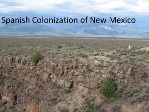 Spanish Colonization of New Mexico Colonization of New