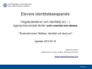 Elevers identitetsskapande Hgstadieelever och identiteter i egenproducerade texter