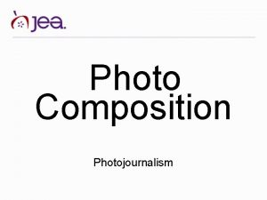Photo Composition Photojournalism What is composition Composition refers