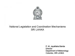 National Legislation and Coordination Mechanisms SRI LANKA P