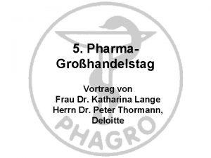 5 Pharma Grohandelstag Vortrag von Frau Dr Katharina