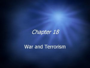 Chapter 18 War and Terrorism War and Peace