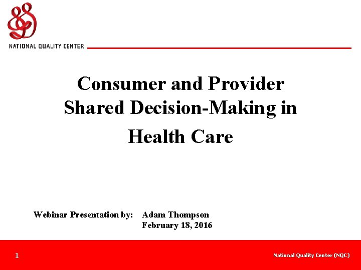 Consumer and Provider Shared DecisionMaking in Health Care