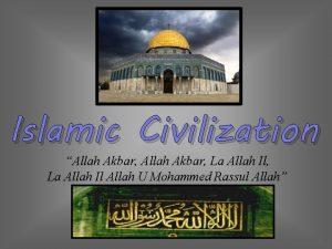Islamic Civilization Allah Akbar La Allah Il La